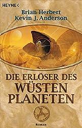 Die Erlöser des Wüstenplaneten: Roman (Der Wüstenplanet, Band 8)
