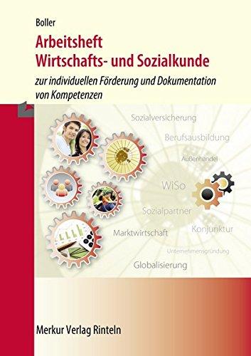 Arbeitsheft Wirtschafts- und Sozialkunde: zur individuellen Förderung und Dokumentation von Kompetenzen