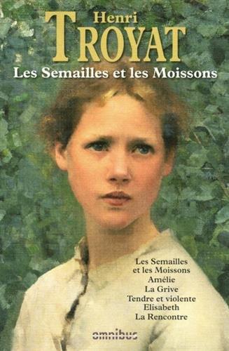 Les Semailles et les moissons (nouvelle édition) par Henri TROYAT