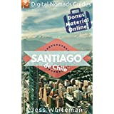 Santiago: Digital Nomads Guides (South America Book 3) (English Edition)