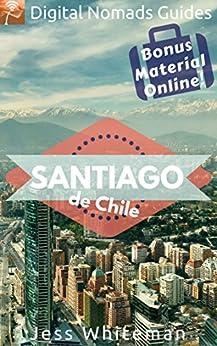 Santiago: Digital Nomads Guides (Latin America Book 3) (English Edition)