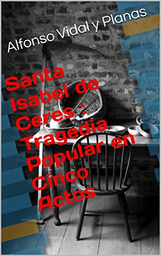 santa-isabel-de-ceres-tragedia-popular-en-cinco-actos-spanish-edition