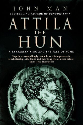 Attila The Hun: A Barbarian King and the Fall of Rome
