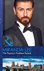 The Playboy's Ruthless Pursuit (Rich, Ruthless and Renowned, Book 3) by Miranda Lee (2016-07-14)