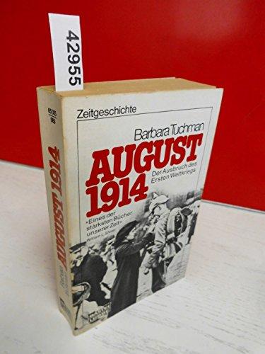 August 1914. Der Ausbruch des Ersten Weltkrieges