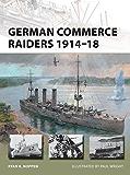 German Commerce Raiders 1914-18 (New Vanguard)