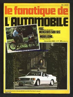 FANATIQUE DE L'AUTOMOBILE (LE) [No 171] du 01/12/1982 - FISC - PAS DE QUATIER - MERCEDES 500 SEC - MODELISME - DU ROUGE ET DU NEUF par Collectif