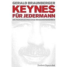 Keynes für Jedermann: Die Renaissance des Krisenökonomen (Ökonomen für Jedermann)