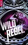 Wild & Rebel, tome 1 par Oly TL