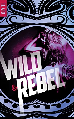 Wild & Rebel - Tome 1
