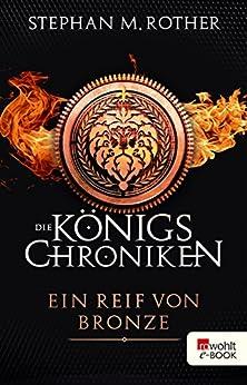 Ein Reif von Bronze (Die Königschroniken 2) (German Edition) by [Rother, Stephan M.]
