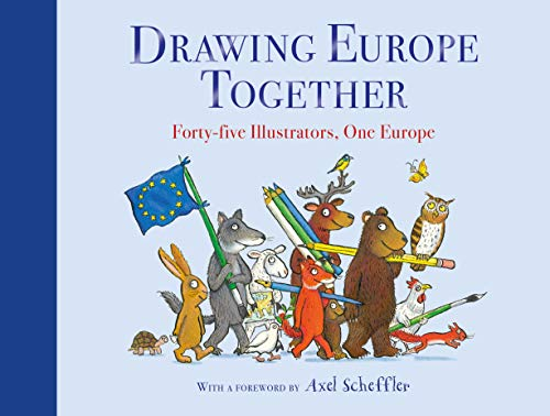 Drawing Europe Together: Forty-five Illustrators, One Europe (English Edition)
