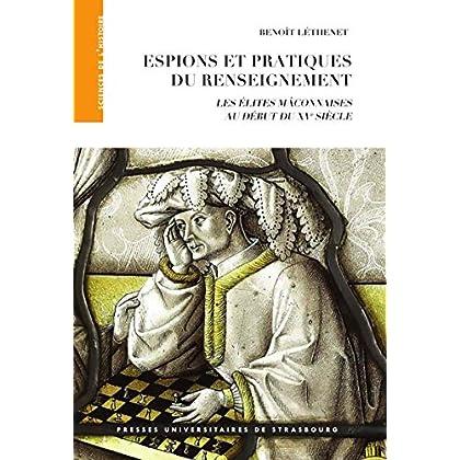 Espions et pratique du renseignement: Les élites mâconnaises au début du XVe siècle (Sciences de l'histoire)
