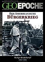 GEO Epoche (mit DVD) / GEO Epoche mit DVD 60/2013 - US-Bürgerkrieg: DVD: Gettysburg hier kaufen