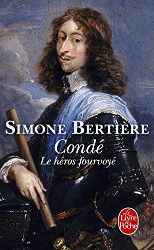 Condé, le héros fourvoyé par Simone Bertière