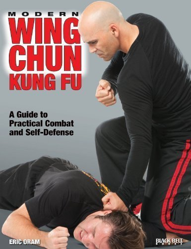 Modern Wing Chun Kung Fu: A Guide to Practical Combat and Self-Defense by Eric Oram (1-Dec-2011) Paperback