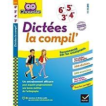 Dictées La compil' 6e, 5e, 4e, 3e Nouveaux programmes: cahier d'entraînement en orthographe pour toutes les années collège