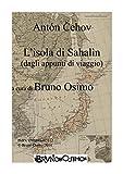 L'isola di Sachalìn (dagli appunti di viaggio): a cura di Bruno Osimo