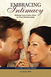 Embracing Intimacy: Making Love Come Alive in Your Relationship by Jay Earley PhD (2012-05-26)
