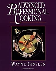 Advanced Professional Cooking, College Edition by Wayne Gisslen (1992-07-23)