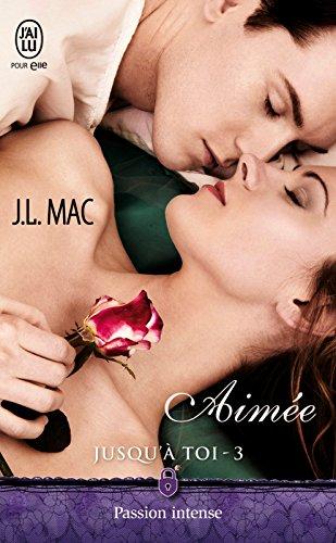 Jusqu'à toi (Tome 3) - Aimée par [Mac, J.L.]
