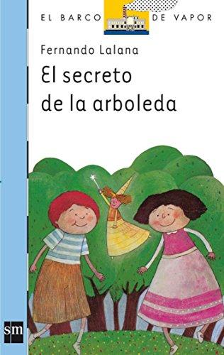 El secreto de la arboleda (El Barco de Vapor Azul) por Fernando Lalana