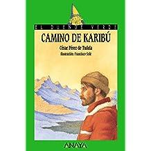 Camino de Karibú (Literatura Infantil (6-11 Años) - El Duende Verde)