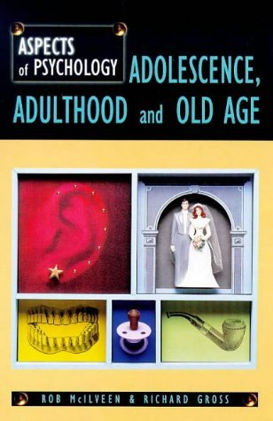 Adolescence, Adulthood and Old Age (Aspects Of Psychology) by Rob McIlveen (2000-01-12)