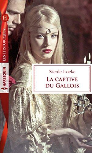 La captive du Gallois : (Les Historiques) (French Edition)