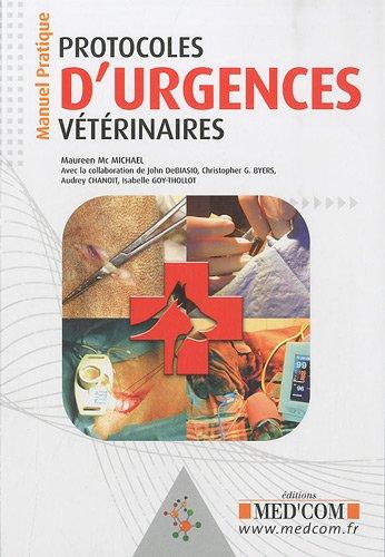 Protocoles d'urgences vétérinaires : Manuel Pratique