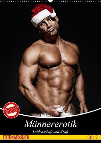 Männererotik. Leidenschaft und Kraft (Wandkalender 2017 DIN A2 hoch): Stilvolle Männererotik und starke Muskeln für schöne Momente (Monatskalender, 14 Seiten ) (CALVENDO Menschen)