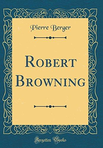 Robert Browning (Classic Reprint)