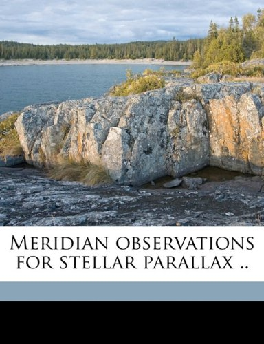 Meridian observations for stellar parallax Volume 2