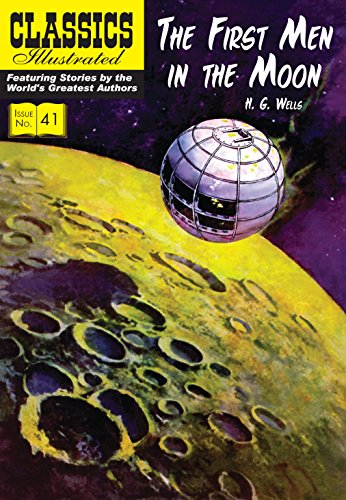 First Men in the Moon (Classics Illustrated)