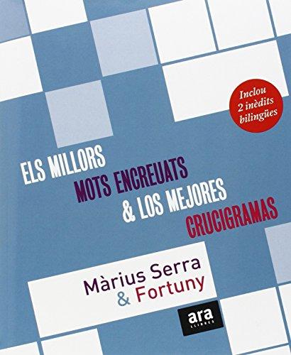 Els millors mots encreuats de Màrius Serra ; & Los mejores crucigramas de Fortuny