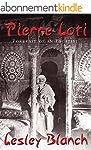 Pierre Loti: Portrait of an Escapist...