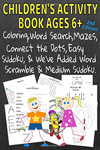 Book Ages 6+ 2nd Edition: Coloring, Word Searches, Connect the Dots, Easy Sudoku & We've Added Word Scramble & Medium Sudoku to This Edition ()