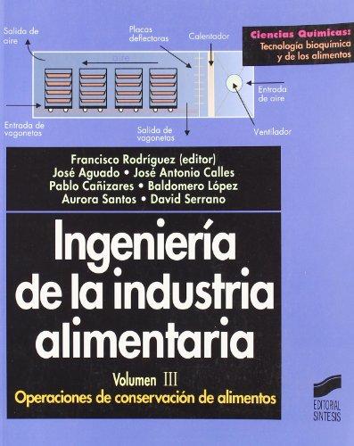 Ingeniería de la industria alimentaria: Operaciones de conservación de alimentos: T.3 (Ciencias químicas. Tecnología bioquímica y de los alimentos) por Francisco Rodríguez Somolinos
