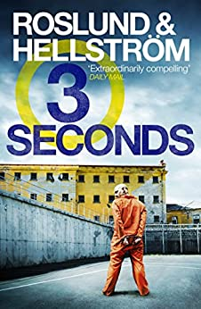Three Seconds: Ewert Grens 4 (DCI Ewert Grens) (English Edition) van [Roslund, Anders, Hellström, Börge]