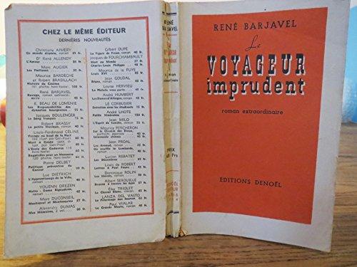 Le voyageur imprudent. denoël, 1944