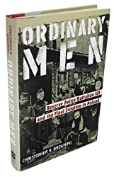 Ordinary Men: Reserve Police Battalion 101 and the Final Solution in Poland by Christopher R. Browning (1992-03-01)