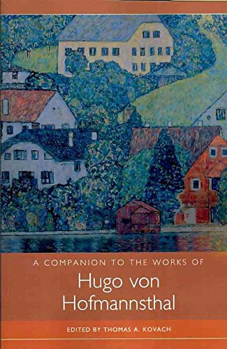 [A Companion to the Works of Hugo Von Hofmannsthal] (By: Thomas A. Kovach) [published: June, 2010]