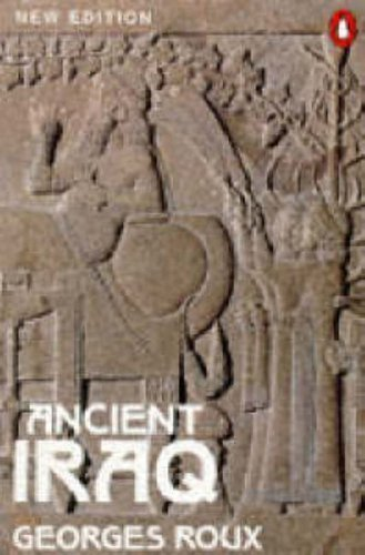 Ancient Iraq (Penguin History) by Roux, Georges [27 August 1992]