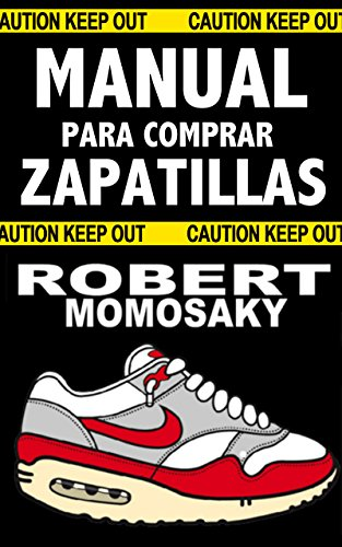 MANUAL PARA COMPRAR ZAPATILLAS de [Momosaky, Robert]