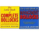Alistair Beaton The Little Book of Management and Complete Bollocks 2 Books Set, (The Little Book of Complete Bollocks and The Little Book of Management Bollocks)