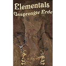 Gesprengte Erde (Elementals 3)