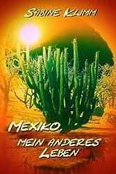 Mexiko, mein anderes Leben