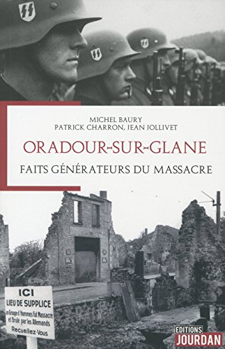 Oradour-sur-Glane : Faits générateurs du massacre...