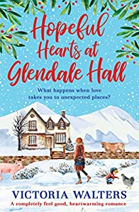 Hopeful Hearts at Glendale Hall: A completely feel good, heartwarming romance