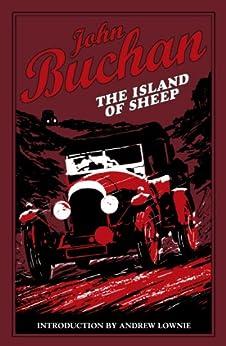The Island of Sheep (Richard Hannay Book 5) by [Buchan, John]